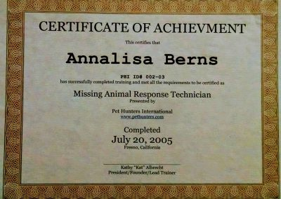 Missing Animal Response Technician Certificate of Achievement by Pet Hunters International in 2005 in Fresno, California by Kat Albrecht founder of Missing Pet Partnership, to Annalisa Berns.